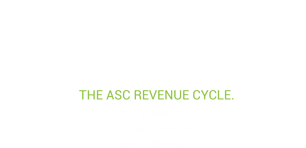 ASC Revenue Cycle Specialists, because specialization matters.